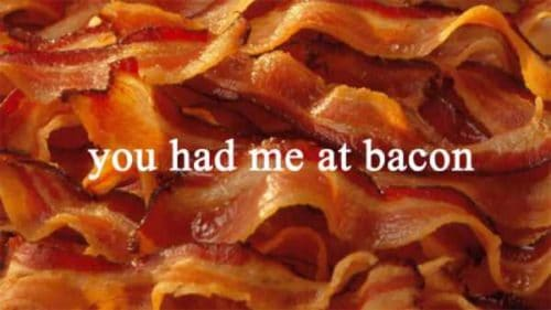 It's Baconnnnnnnnnnnnnn