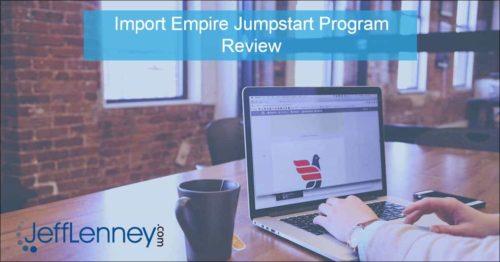 Import Empire Jumpstart Review
