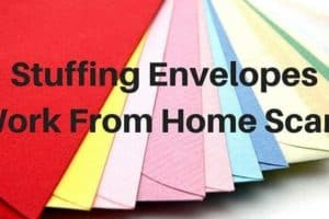 Work From Home Stuffing Envelopes  – 100% Scam