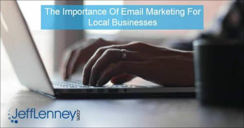 The Importance Of Email Marketing For Local Businesses