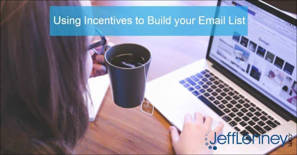 Using Incentives to Build your Email List