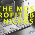 The Most Profitable Niches