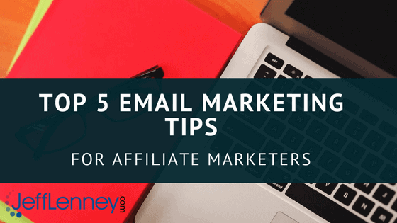 5 Email Marketing Tips for Affiliate Marketers