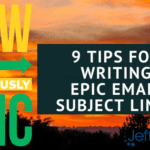 Tips for Writing Epic Email Subject Lines