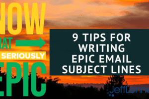 9 Tips for Writing EPIC Email Subject Lines
