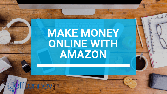 How To Make Money Online With Amazon? Read My Top Tips