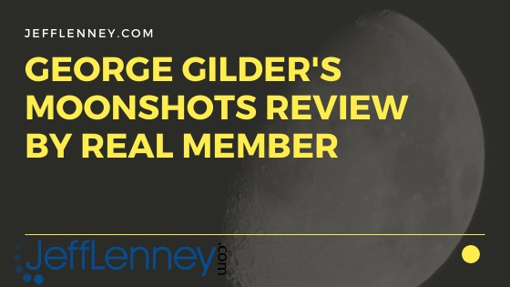 George Gilder's Moonshots Review