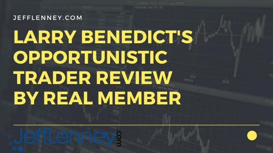 Larry Benedict's opportunistic trader Review by real member